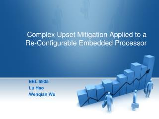 Complex Upset Mitigation Applied to a Re-Configurable Embedded Processor