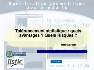 Tol rancement statistique : quels avantages  Quels Risques                                      Maurice Pillet