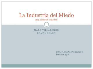 La Industria del Miedo  por Eduardo Galeano