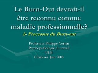 Le Burn-Out devrait-il  tre reconnu comme maladie professionnelle 2- Processus du Burn-out