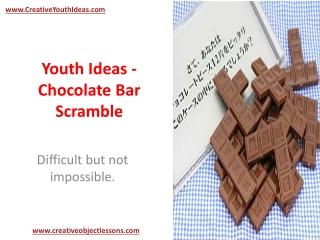 Youth Ideas - Chocolate Bar Scramble