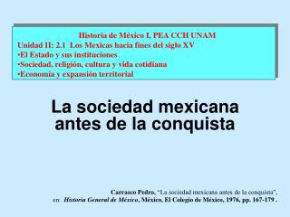 Carrasco Pedro,  La sociedad mexicana antes de la conquista ,  en:  Historia General de M xico, M xico, El Colegio de M