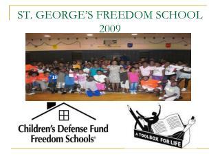 ST. GEORGE S FREEDOM SCHOOL 2009