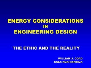 ENERGY CONSIDERATIONS IN ENGINEERING DESIGN