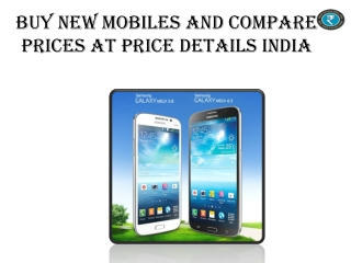Buy New Mobiles And Compare Prices At Price Details India