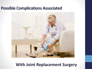 Possible Complications Associated With Joint Replacement Sur