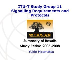 ITU-T Study Group 11 Signalling Requirements and Protocols