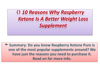 10 REASONS WHY RASPBERRY KETONE IS A BETTER WEIGHT LOSS SUPP