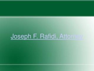 Joseph F. Rafidi, Attorney