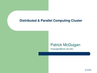 Distributed  Parallel Computing Cluster