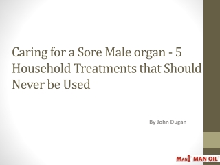 Caring for a Sore Male organ - 5 Household Treatments