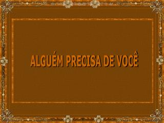 ALGU M PRECISA DE VOC