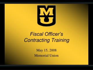 Fiscal Officer s Contracting Training