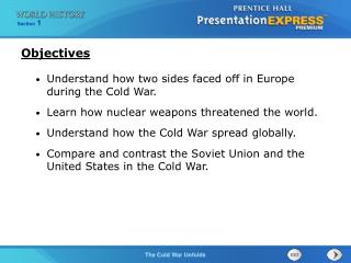 Understand how two sides faced off in Europe during the Cold War. Learn how nuclear weapons threatened the world. Unders