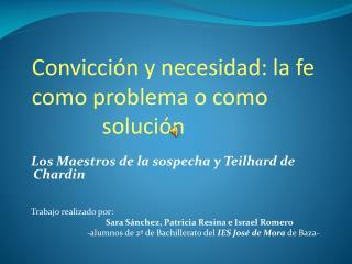 Convicci n y necesidad: la fe como problema o como         soluci n