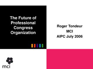 The Future of Professional Congress Organization