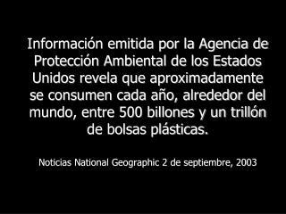 Informaci n emitida por la Agencia de Protecci n Ambiental de los Estados Unidos revela que aproximadamente se consumen