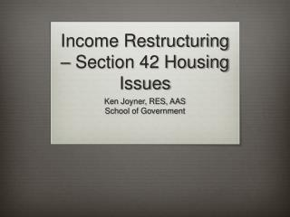 Income Restructuring   Section 42 Housing Issues
