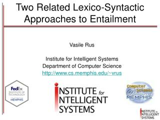 Two Related Lexico-Syntactic Approaches to Entailment
