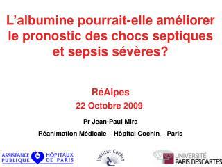 L albumine pourrait-elle am liorer le pronostic des chocs septiques et sepsis s v res