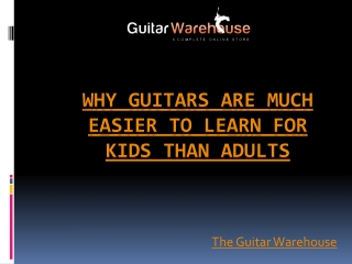 Why Guitars are Much Easier to Learn for Kids than Adults