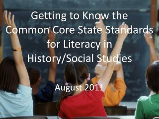 Getting to Know the Common Core State Standards for Literacy in History