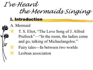 I ve Heard          the Mermaids Singing