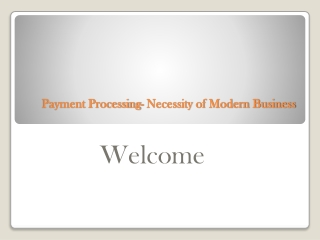 Payment Processing- Necessity of Modern Business