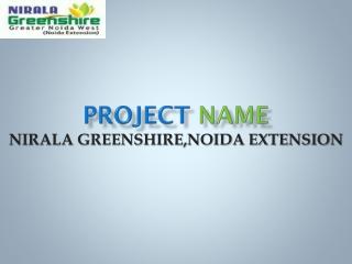 Nirala Greenshire Noida Extension