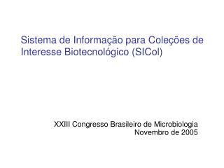 Sistema de Informa  o para Cole  es de Interesse Biotecnol gico SICol
