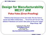 Design for Manufacturability ME317 dfM  Poka-Yoke Error-Proofing