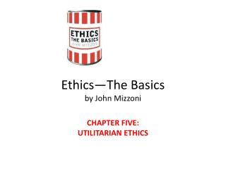 Ethics The Basics by John Mizzoni