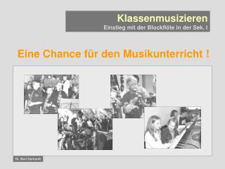 Eine Chance f r den Musikunterricht