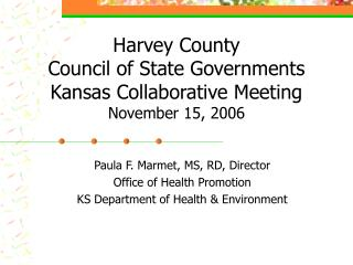 Harvey County Council of State Governments Kansas Collaborative Meeting November 15, 2006