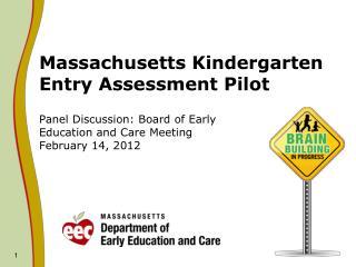 Massachusetts Kindergarten Entry Assessment Pilot
