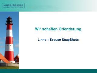 Wir schaffen Orientierung   Linne  Krause SnapShots
