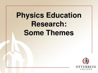 Physics Education Research:  Some Themes