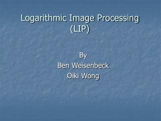 Logarithmic Image Processing LIP
