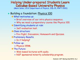 Helping Under-prepared Students Learn Calculus-Based University Physics   Mats Selen, UIUC Department of Physics, July 2