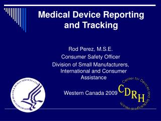 Medical Device Reporting and Tracking