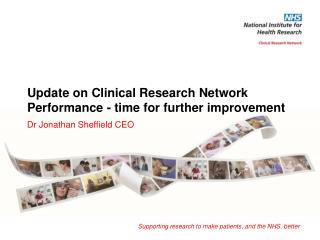 Update on Clinical Research Network Performance - time for further improvement