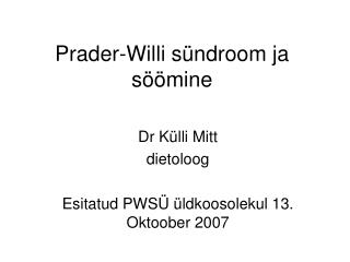 Prader-Willi s ndroom ja s  mine