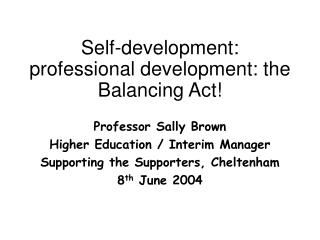 Self-development: professional development: the Balancing Act