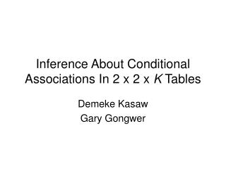 Inference About Conditional Associations In 2 x 2 x K Tables