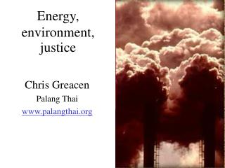 Energy, environment, justice