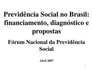 Previd ncia Social no Brasil: financiamento, diagn stico e propostas F rum Nacional da Previd ncia Social