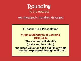 Rounding to the nearest   ten thousand  hundred thousand
