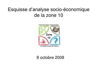 Esquisse d analyse socio- conomique de la zone 10          8 octobre 2008