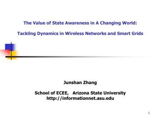 The Value of State Awareness in A Changing World:   Tackling Dynamics in Wireless Networks and Smart Grids