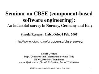 Seminar on CBSE component-based software engineering:   An industrial survey in Norway, Germany and Italy  Simula Resear
